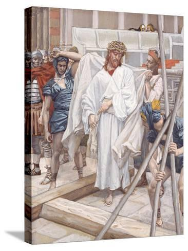And They Put Him in His Own Raiment for 'The Life of Christ'-James Jacques Joseph Tissot-Stretched Canvas Print