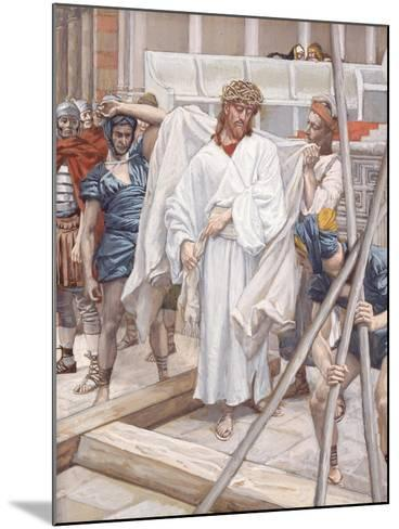 And They Put Him in His Own Raiment for 'The Life of Christ'-James Jacques Joseph Tissot-Mounted Giclee Print