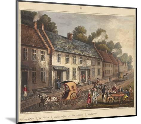 Headquarters of the Duke of Wellington in the Village of Waterloo-James Rouse-Mounted Giclee Print