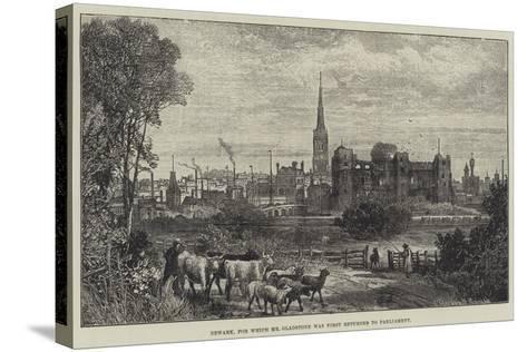 Newark, for Which Mr Gladstone Was First Returned to Parliament-James Burrell Smith-Stretched Canvas Print