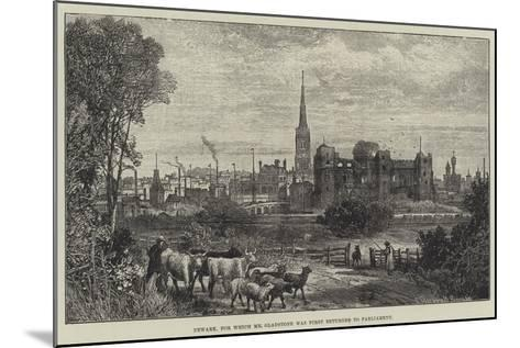 Newark, for Which Mr Gladstone Was First Returned to Parliament-James Burrell Smith-Mounted Giclee Print