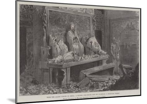 With the Allied Forces in China, a Ruined Joss-House and its Guardian, a Starving Priest-Johann Nepomuk Schonberg-Mounted Giclee Print