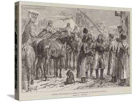 Stopping the Transport of Horses at Novoselitza, on the Russian Frontier-Johann Nepomuk Schonberg-Stretched Canvas Print