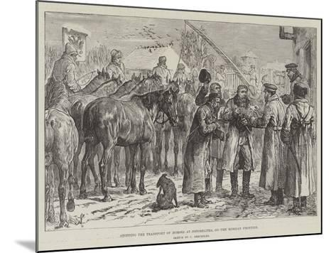 Stopping the Transport of Horses at Novoselitza, on the Russian Frontier-Johann Nepomuk Schonberg-Mounted Giclee Print