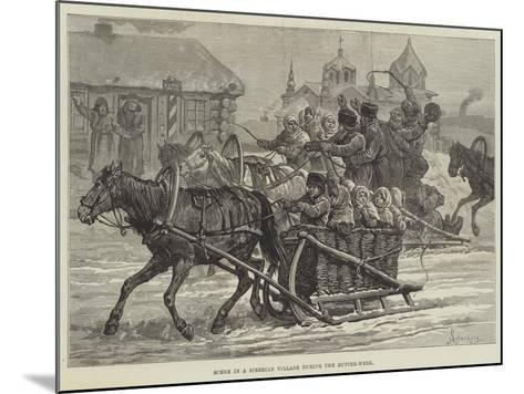 Scene in a Siberian Village During the Butter-Week-Johann Nepomuk Schonberg-Mounted Giclee Print