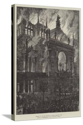 Burning of the Ring Theatre at Vienna-Johann Nepomuk Schonberg-Stretched Canvas Print