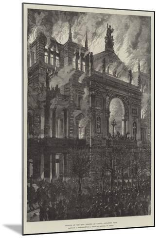 Burning of the Ring Theatre at Vienna-Johann Nepomuk Schonberg-Mounted Giclee Print