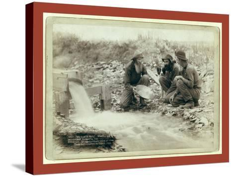 We Have it Rich. Washing and Panning Gold-John C. H. Grabill-Stretched Canvas Print