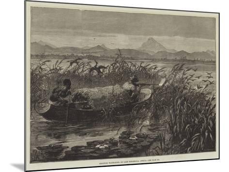Shooting Water-Fowl on Lake Mirambala, Africa-Johann Nepomuk Schonberg-Mounted Giclee Print