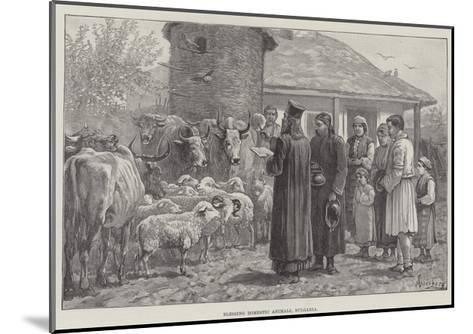 Blessing Domestic Animals, Bulgaria-Johann Nepomuk Schonberg-Mounted Giclee Print