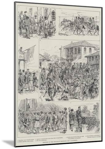 Sketches of the Bulgarian Elections-Johann Nepomuk Schonberg-Mounted Giclee Print