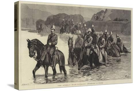 The Afghan War, Cavalry Crossing a Ford-John Charlton-Stretched Canvas Print
