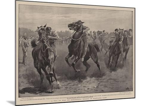 A Tug of War on Horseback, Sports in Maitland Camp-John Charlton-Mounted Giclee Print