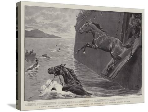 A Novel Method of Landing Horses from Transports, an Incident of the American Invasion of Cuba-John Charlton-Stretched Canvas Print