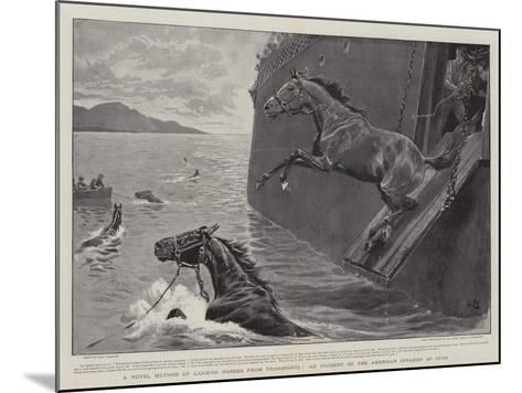 A Novel Method of Landing Horses from Transports, an Incident of the American Invasion of Cuba-John Charlton-Mounted Giclee Print