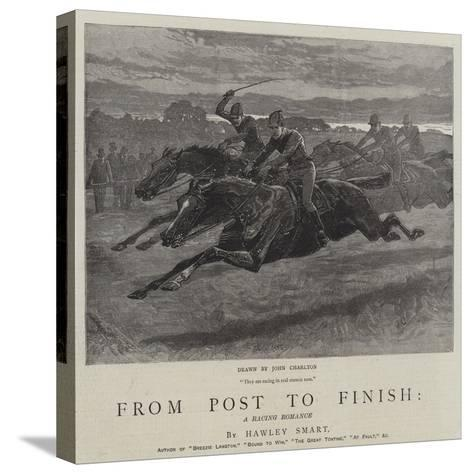 From Post to Finish, a Racing Romance-John Charlton-Stretched Canvas Print