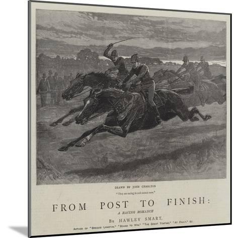 From Post to Finish, a Racing Romance-John Charlton-Mounted Giclee Print