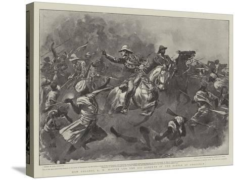 How Colonel R H Martin Led the 21st Lancers at the Battle of Omdurman-John Charlton-Stretched Canvas Print
