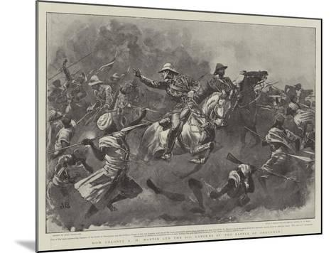 How Colonel R H Martin Led the 21st Lancers at the Battle of Omdurman-John Charlton-Mounted Giclee Print