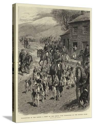 Foxhunting in the North, a Meet of the North Tyne Foxhounds on the Border Hills-John Charlton-Stretched Canvas Print