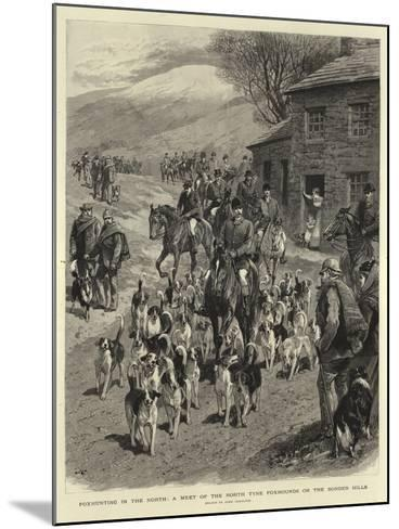 Foxhunting in the North, a Meet of the North Tyne Foxhounds on the Border Hills-John Charlton-Mounted Giclee Print