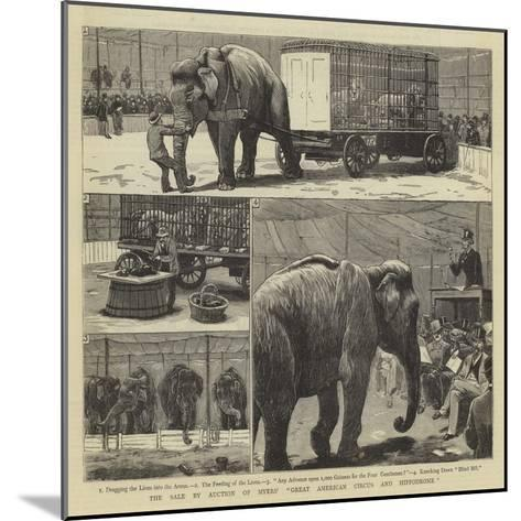 The Sale by Auction of Myers' Great American Circus and Hippodrome-John Charles Dollman-Mounted Giclee Print