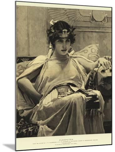 Cleopatra-John William Waterhouse-Mounted Giclee Print