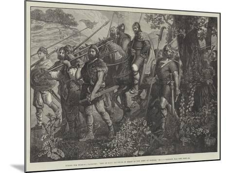 Men of Kent Marching in Front of the Army of Harold-John Evan Hodgson-Mounted Giclee Print