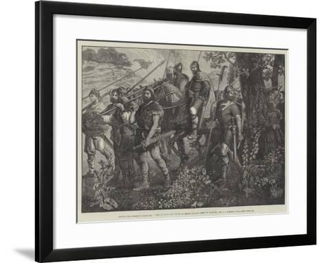 Men of Kent Marching in Front of the Army of Harold-John Evan Hodgson-Framed Art Print