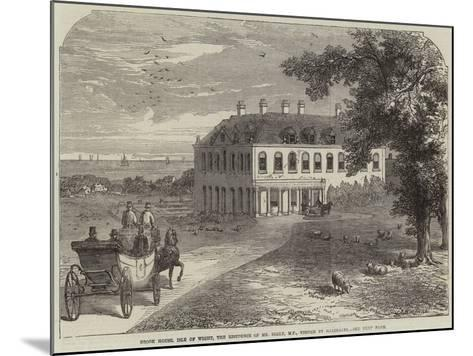 Brook House, Isle of Wight, the Residence of Mr Seely, Mp, Visited by Garibaldi-John Jessop Hardwick-Mounted Giclee Print