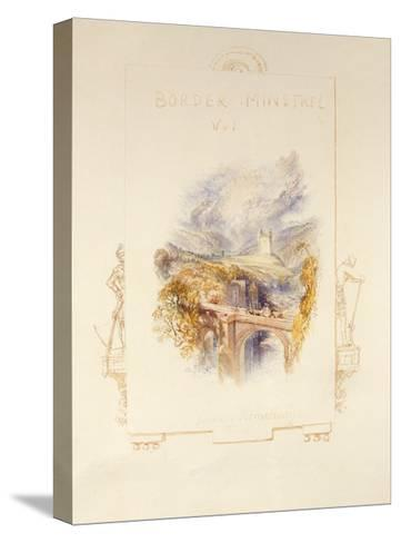 Johnny Armstrong's Tower, C.1832-J^ M^ W^ Turner-Stretched Canvas Print