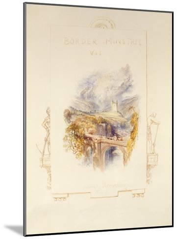Johnny Armstrong's Tower, C.1832-J^ M^ W^ Turner-Mounted Giclee Print