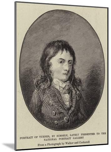 Portrait of Turner, by Himself, Lately Presented to the National Portrait Gallery-J^ M^ W^ Turner-Mounted Giclee Print