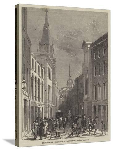 Picturesque Sketches of London, Lombard-Street-John Wykeham Archer-Stretched Canvas Print
