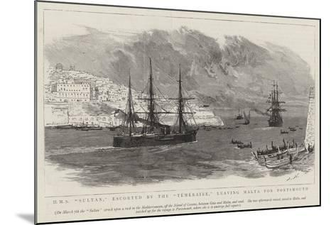 HMS Sultan, Escorted by the Temeraire, Leaving Malta for Portsmouth-Joseph Nash-Mounted Giclee Print