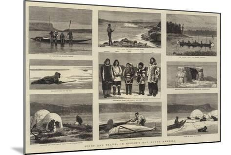 Sport and Travel in Hudson's Bay, North America-Joseph Nash-Mounted Giclee Print