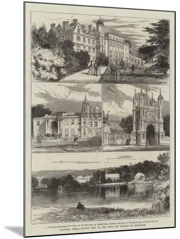 Eastwell Park, Country Seat of the Duke and Duchess of Edinburgh-Joseph Nash-Mounted Giclee Print