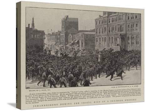 Johannesburg During the Crisis, Riot at a Pro-Boer Meeting-Joseph Nash-Stretched Canvas Print