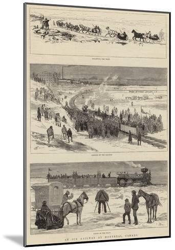An Ice Railway at Montreal, Canada-Joseph Nash-Mounted Giclee Print