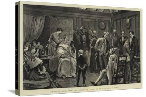 Amateur Theatricals, Finishing Touches in the Green-Room-Joseph Nash-Stretched Canvas Print
