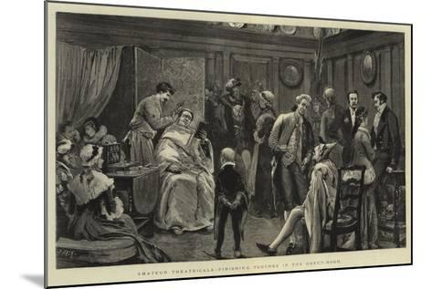 Amateur Theatricals, Finishing Touches in the Green-Room-Joseph Nash-Mounted Giclee Print