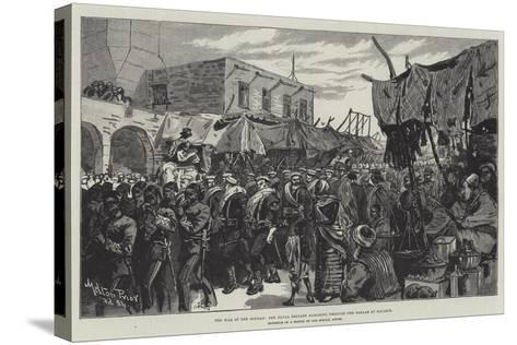 The War in the Soudan, the Naval Brigade Marching Through the Bazaar at Souakim-Melton Prior-Stretched Canvas Print