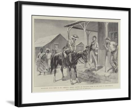 Messenger with News of Dr Jameson's Defeat Resting at Chapman's Store on the Road to Johannesburg-Melton Prior-Framed Art Print