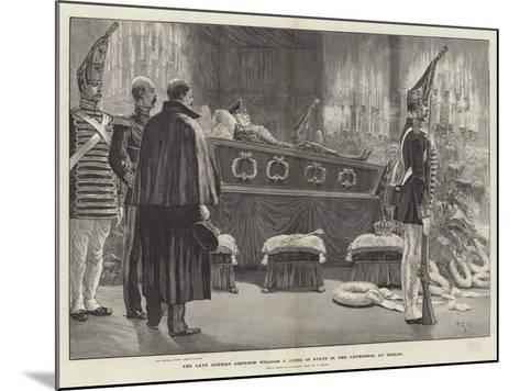 The Late German Emperor William I Lying in State in the Cathedral at Berlin-Richard Caton Woodville II-Mounted Giclee Print