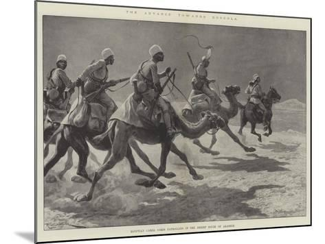 The Advance Towards Dongola, Egyptian Camel Corps Patrolling in the Desert South of Akasheh-Richard Caton Woodville II-Mounted Giclee Print