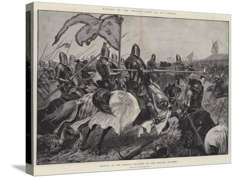 Battles of the British Army, Cressy, Charge of the French Chivalry on the English Bowmen-Richard Caton Woodville II-Stretched Canvas Print