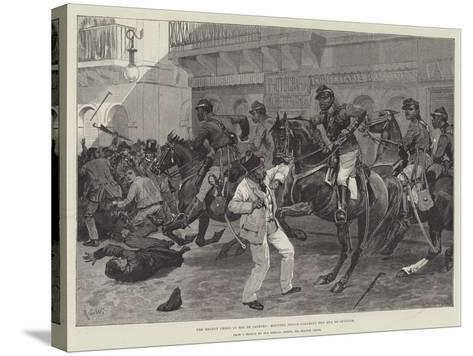 The Recent Crisis in Rio De Janeiro, Mounted Police Clearing the Rua Do Ouvidor-Richard Caton Woodville II-Stretched Canvas Print