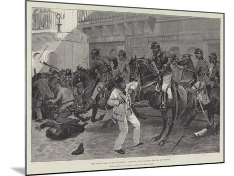 The Recent Crisis in Rio De Janeiro, Mounted Police Clearing the Rua Do Ouvidor-Richard Caton Woodville II-Mounted Giclee Print