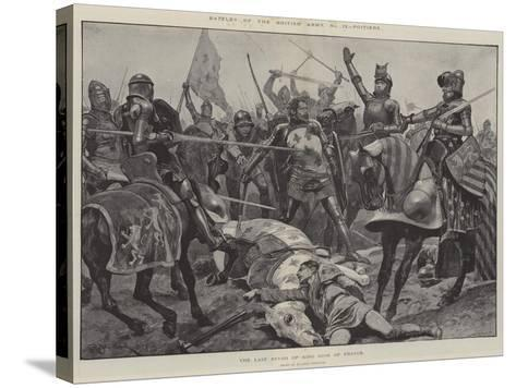 Battles of the British Army, Poitiers, the Last Stand of King John of France-Richard Caton Woodville II-Stretched Canvas Print