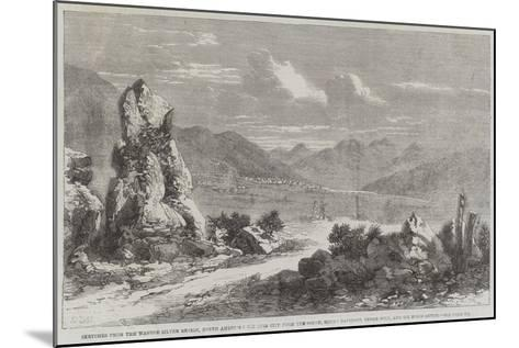 Sketches from the Washoe Silver Region-Richard Principal Leitch-Mounted Giclee Print